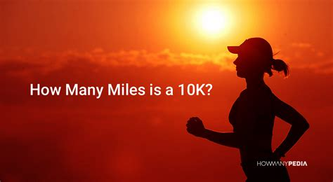 How Many Miles Is A 10k Howmanypedia