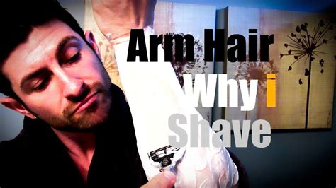 arm hair why i shave how to shave your arms tutorial youtube