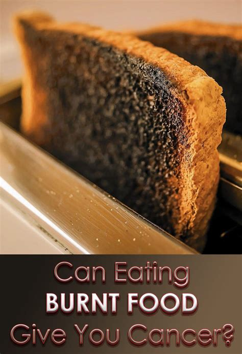 quiet cornercan eating burnt food give  cancer
