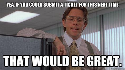 Help Desk Meme - image gallery help desk meme