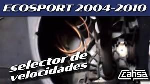 Reemplazar Selectores De Velocidades Ford Ecosport 2 0l