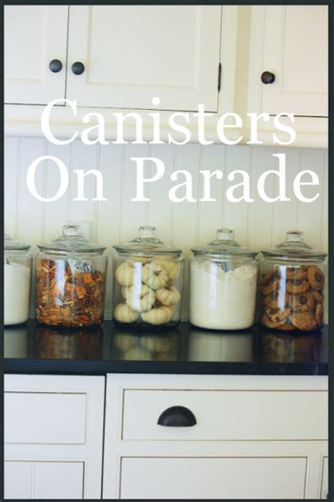 what to put in kitchen canisters canisters on parade stonegable