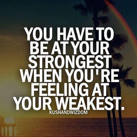 strongest  youre feeling
