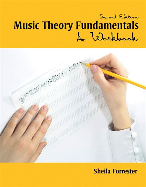 Fundamentals of music theory and download the course videos from media hopper create. Music Theory Fundamentals: A Workbook   Higher Education