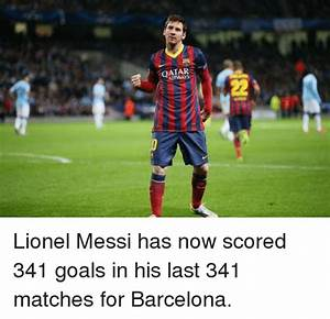 AIRWAYS Lionel Messi Has Now Scored 341 Goals in His Last ...