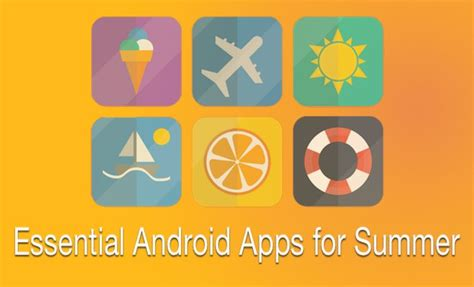 essential android apps 5 free essential android apps for summer getandroidstuff