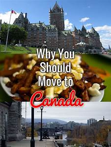 Why You Should Move to Canada | Pinterest | Blog, Canada ...