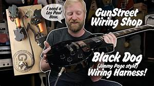 Black Dog  Jimmy Page Style  Wiring Harness From Gunstreet
