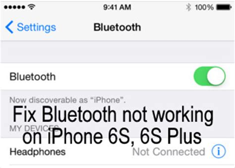 iphone bluetooth not working how to fix bluetooth not working on iphone 6s 6s plus 7