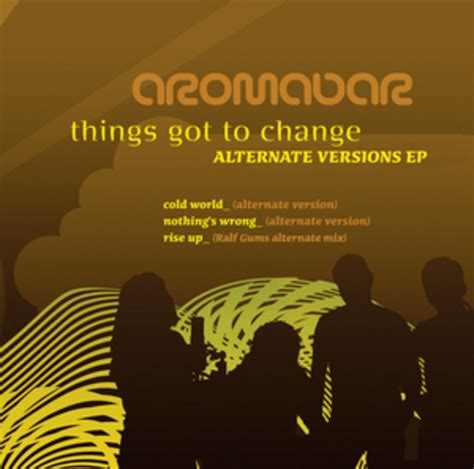 Things Got To Change Alternate Versions Ep By Aromabar On
