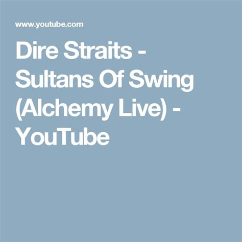 sultans of swing live best 25 sultans of swing ideas on dire