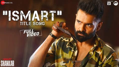 Ismart Title Song Video | iSmart Shankar Movie Songs ...