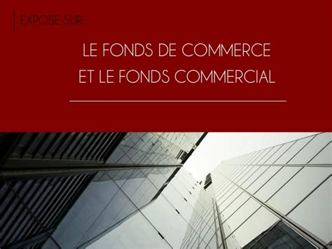 Fonds De Commerce Et Transaction Sur Le Fonds De Commerce Et Le Fonds Commercial