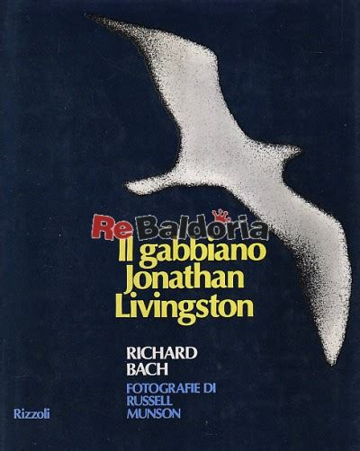 Il Gabbiano Jonathan Livingston Di Richard Bach by Il Gabbiano Jonathan Livingston Richard Bach Rizzoli