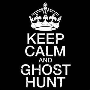 GhostStop Ghost Hunting Equipment - Keep Calm & Ghost Hunt ...  Keep