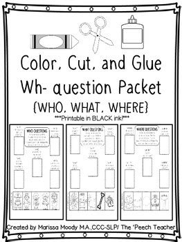 color cut glue wh question worksheets by the peech