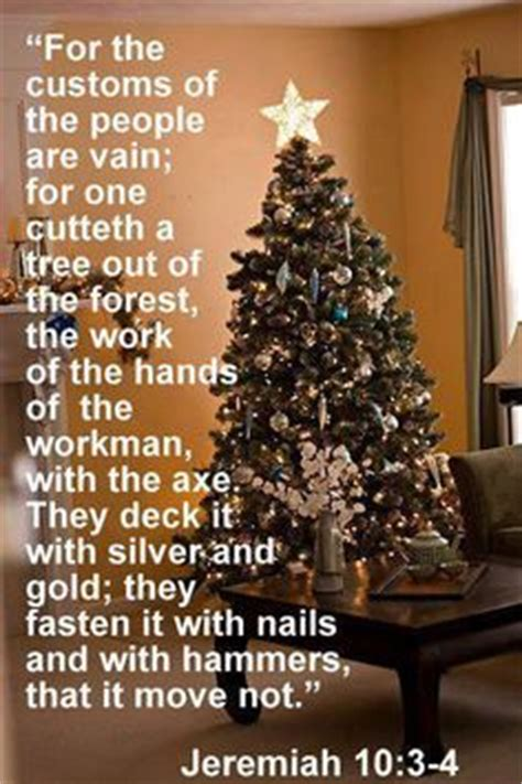 the truth about christmas decorations with bible verses no the bible does not prohibit trees bad religion