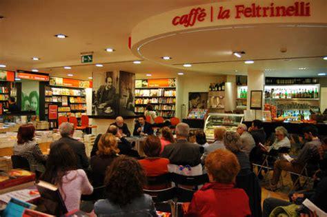 Libreria Feltrinelli Verona by Feltrinelli A Verona Libreria Ristorante E Spazio