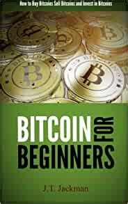 In short, it is the study and subsequent analysis of the ledger of orders for any given market. Amazon.com: Bitcoin for Beginners: How to Buy Bitcoins, Sell Bitcoins, and Invest in Bitcoins ...