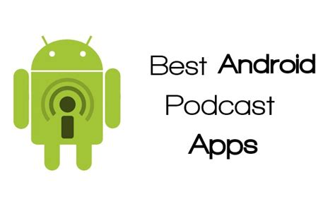 best android podcast app top 7 best free podcast apps for android
