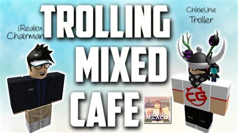 Roblox Trolling At Mixed Cafe