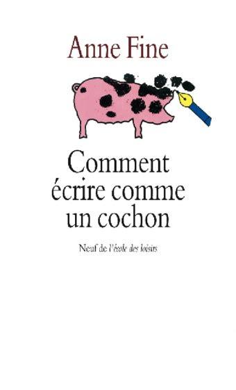 comment cuisiner un cochon comment écrire comme un cochon l 39 école des loisirs