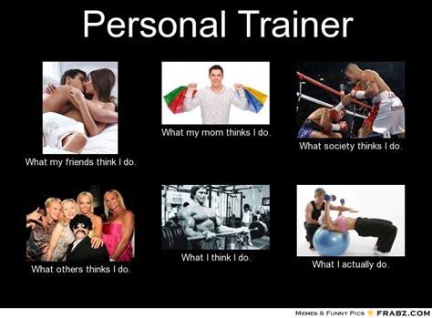 Personal Meme - memes personal trainer image memes at relatably com