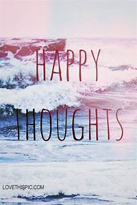 Happy Thoughts Pictures, Photos, and Images for Facebook ...