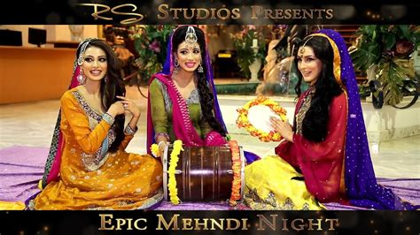 epic mehndi night rs studios youtube