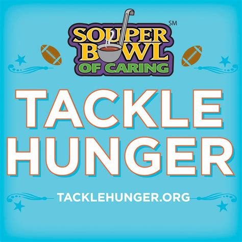 Souper Bowl Of Caring Tackle Hunger For Super Bowl Season