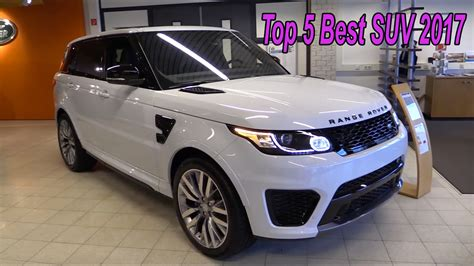 The Best Suv 2017 by Top 5 Best Suv 2017 Best New Cars 2017 Car 2017