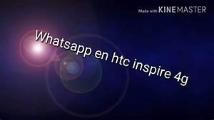 Htc Inspire 4g Whatsapp Instalado 2018 Android 2 3 3