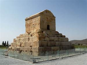 Megas Alexandros: The gem of Pasargadae: the Tomb of Cyrus ...