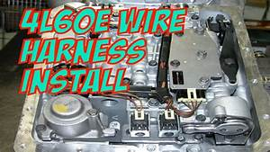 4l60e Wire Harness Install