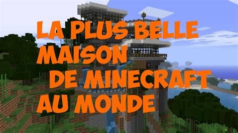la  belle maison de minecraft au monde youtube