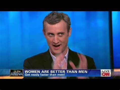 Cnn Dan Abrams Women Are Better Than Men Youtube
