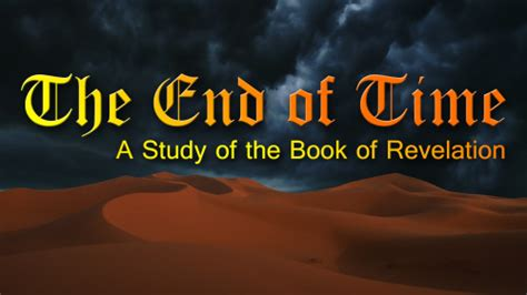 The End Of Time A Study Of The Book Of Revelation Wvbs