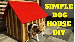 simple fast dog house build youtube With how to build a dog house youtube