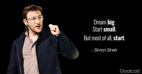 simon sinek dream big start small