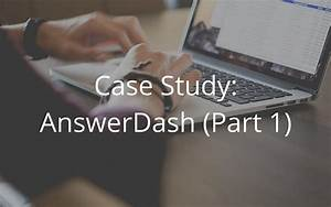 Case Study: AnswerDash (Part 1) | Highbrow | Learn ...