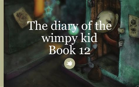The Diary Of The Wimpy Kid Book 12 By Beastborg360 Storybird