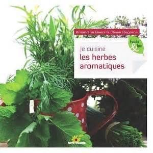 herbes aromatiques cuisine ces merveilleuses herbes aromatiques