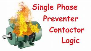 Single Phase Preventer Contactor Logic   Phase Loss Protection