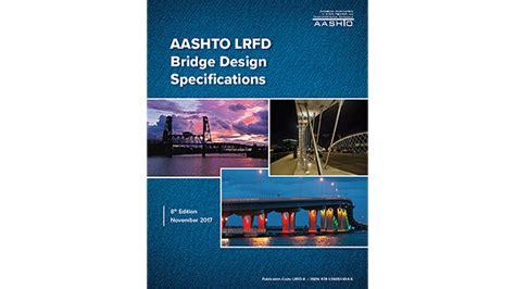 aashto lrfd bridge design specifications aashto lrfd bridge design specifications pdf the best