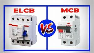 Elcb Vs Mcb - Difference Between Elcb And Mcb