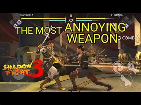 shadow fight 3 most annoying weapon