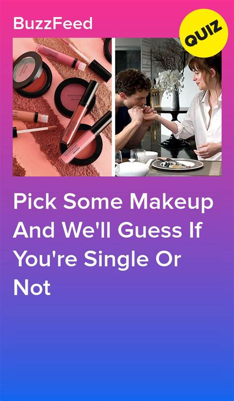 pick  makeup   guess  youre single