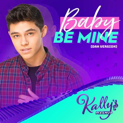 kally s mashup cast baby be mine dak version lyrics