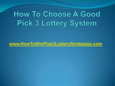 How To Choose A Good Pick 3 Lottery System