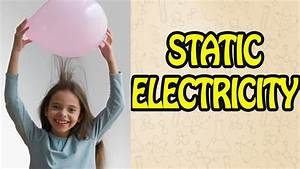 How Does Static Electricity Work